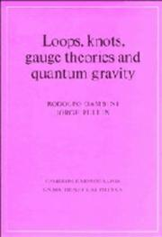 Loops, knots, gauge theories, and quantum gravity by Rodolfo Gambini