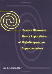 Cover of: Passive microwave device applications of high temperature superconductors | M. J. Lancaster