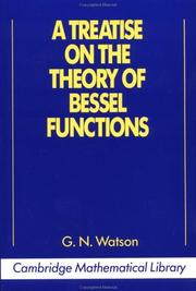 Cover of: A treatise on the theory of Bessel functions | G. N. Watson