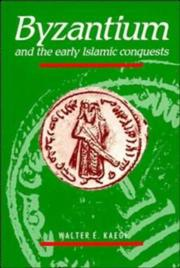 Cover of: Byzantium and the Early Islamic Conquests | Walter E. Kaegi