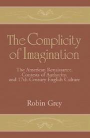 Cover of: The complicity of imagination | Grey, Robin