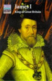 Cover of: James VI and I, King of Great Britain | Irene Carrier