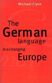 Cover of: The German Language in a Changing Europe | Michael Clyne