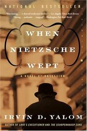 When Nietzsche wept by Irvin D. Yalom
