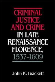 Cover of: Criminal Justice and Crime in Late Renaissance Florence, 15371609