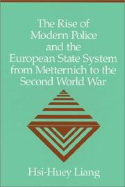 Cover of: The Rise of Modern Police and the European State System from Metternich to the Second World War