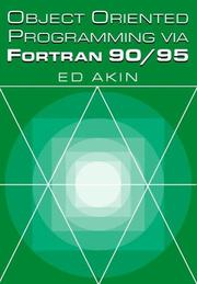 Cover of: Object-oriented programming via Fortran 90/95 | J. E. Akin