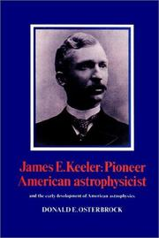 Cover of: James E. Keeler: Pioneer American Astrophysicist
