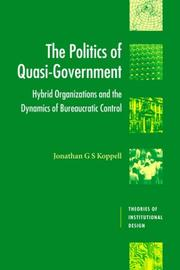 Cover of: The Politics of Quasi-Government | Jonathan G. S. Koppell