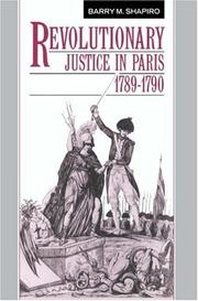 Cover of: Revolutionary Justice in Paris, 17891790 | Barry M. Shapiro