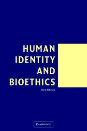 Human Identity and Bioethics by David DeGrazia