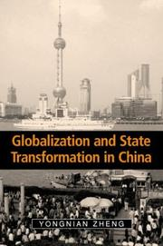 Cover of: Globalization and State Transformation in China (Cambridge Asia-Pacific Studies) | Zheng, Yongnian.