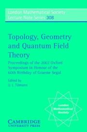 Cover of: Topology, Geometry and Quantum Field Theory | Ulrike Tillmann