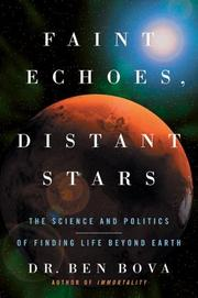 Cover of: Faint Echoes, Distant Stars: The Science and Politics of Finding Life Beyond Earth