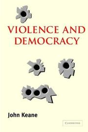 Cover of: Violence and Democracy (Contemporary Political Theory)