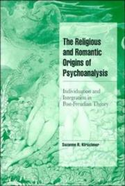 Cover of: The religious and romantic origins of psychoanalysis