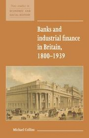 Cover of: Banks and industrial finance in Britain, 1800-1939 | Collins, Michael