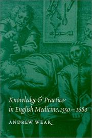 Cover of: Knowledge and Practice in English Medicine, 15501680 | Andrew Wear