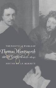 Cover of: The political world of Thomas Wentworth, Earl of Strafford, 1621-1641 |