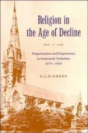 Religion in the age of decline by S. J. D. Green