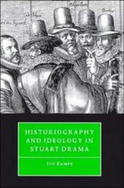 Cover of: Historiography and ideology in Stuart drama