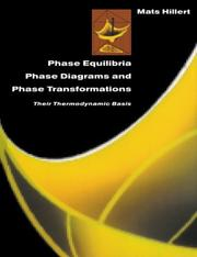 Phase Equilibria, Phase Diagrams and Phase Transformations by Mats Hillert