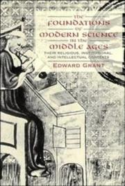Cover of: The foundations of modern science in the Middle Ages: their religious, institutional, and intellectual contexts