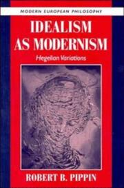 Cover of: Idealism as modernism | Robert B. Pippin