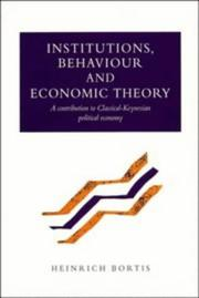 Cover of: Institutions, Behaviour and Economic Theory