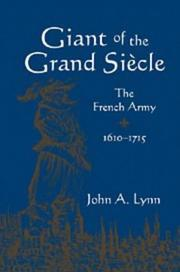 Giant of the Grand Siècle by John A. Lynn