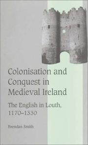 Cover of: Colonisation and conquest in medieval Ireland