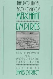 Cover of: The Political Economy of Merchant Empires | James D. Tracy