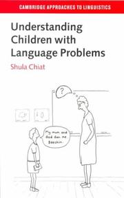 Cover of: Understanding Children with Language Problems (Cambridge Approaches to Linguistics) | Shula Chiat