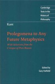 Cover of: Kant: Prolegomena to Any Future Metaphysics: With Selections from the Critique of Pure Reason (Cambridge Texts in the History of Philosophy)