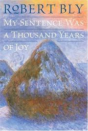 Cover of: My sentence was a thousand years of joy: poems
