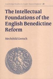 The intellectual foundations of the English Benedictine reform by Mechthild Gretsch