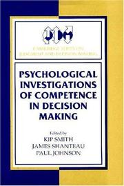 Cover of: PSYCHOLOGICAL INVESTIGATIONS OF COMPETENCE IN DECISION MAKING; ED. BY KIP SMITH |