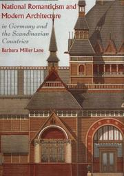 Cover of: National Romanticism and Modern Architecture in Germany and the Scandinavian Countries (Modern Architecture and Cultural Identity) | Barbara Miller Lane