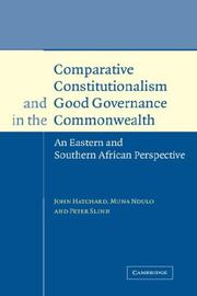 Cover of: COMPARATIVE CONSTITUTIONALISM AND GOOD GOVERNANCE IN THE COMMONWEALTH: AN EASTERN AND SOUTHERN AFRICAN.. by JOHN HATCHARD