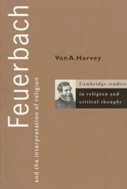 Cover of: Feuerbach and the interpretation of religion | Van Austin Harvey