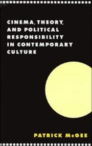 Cover of: Cinema, theory, and political responsibility in contemporary culture