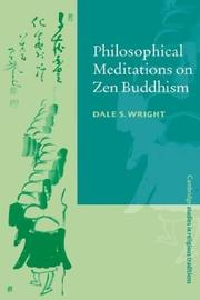Cover of: Philosophical meditations on Zen Buddhism | Dale S. Wright