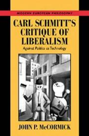 Carl Schmitt's Critique of Liberalism by John P. McCormick