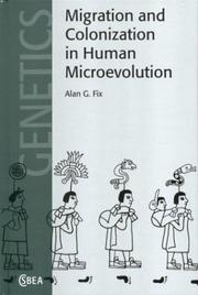 Cover of: Migration and Colonization in Human Microevolution (Cambridge Studies in Biological and Evolutionary Anthropology) | Alan G. Fix