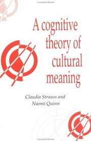 A cognitive theory of cultural meaning by Claudia Strauss