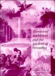 Cover of: Territorial ambitions and the gardens of Versailles