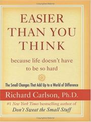 Easier Than You Think ...because life doesn't have to be so hard by Richard Carlson