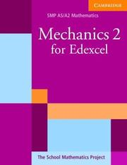 Cover of: Mechanics 2 for Edexcel (SMP AS/A2 Mathematics for Edexcel) | School Mathematics Project.