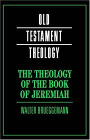 Cover of: The Theology of the Book of Jeremiah (Old Testament Theology)