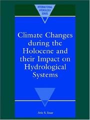 Cover of: Climate Changes during the Holocene and their Impact on Hydrological Systems (International Hydrology Series) | Arie S. Issar